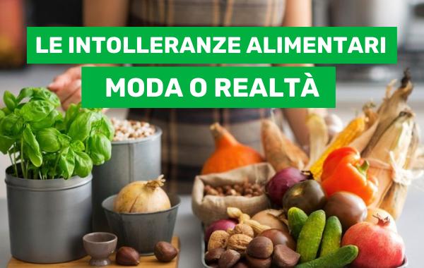 You are currently viewing Le intolleranze alimentari: moda o realtà